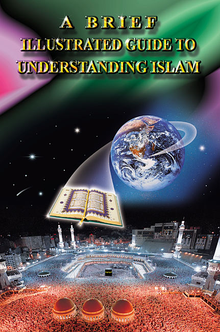 Cover of the Book, A Brief Illustrated Guide To Understanding Islam